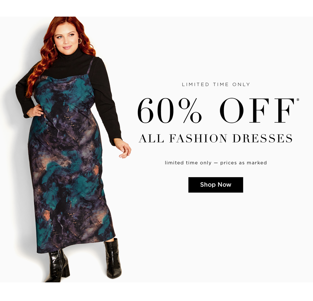 60% Off* All Fashion Dresses. Conditions apply. Shop Now.